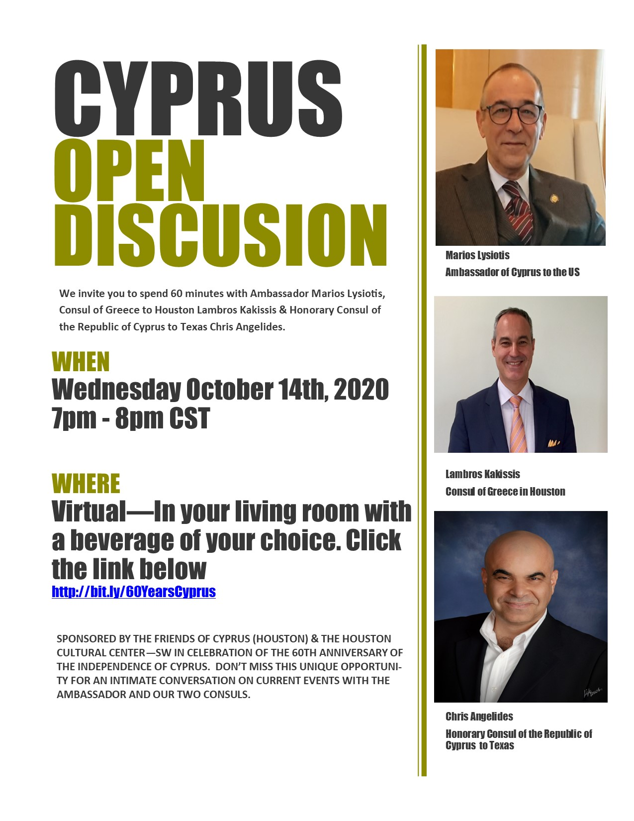 Sponsored by the Friends of Cyprus (Houston) & the Cultural Center of the Southwest in celebration of the 60th anniversary of the independence of Cyprus. Don't miss this unique opportunity for an intimate conversation on current events with the ambassador and our two consuls